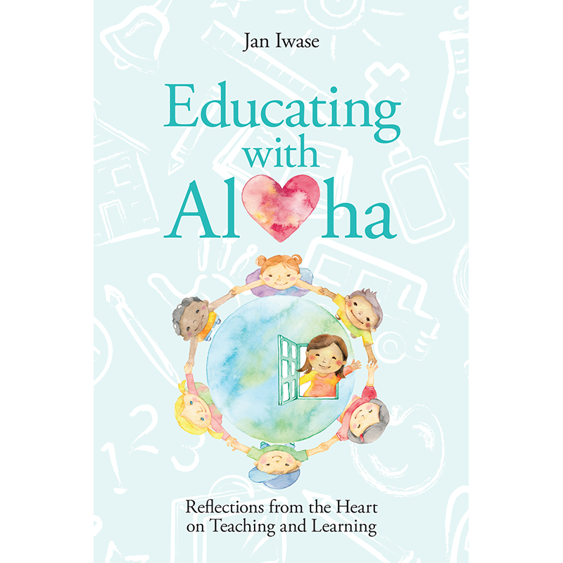 Educating with Aloha by Jan Iwase